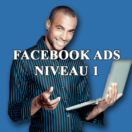 FACEBOOK ADS NIVEAU 1