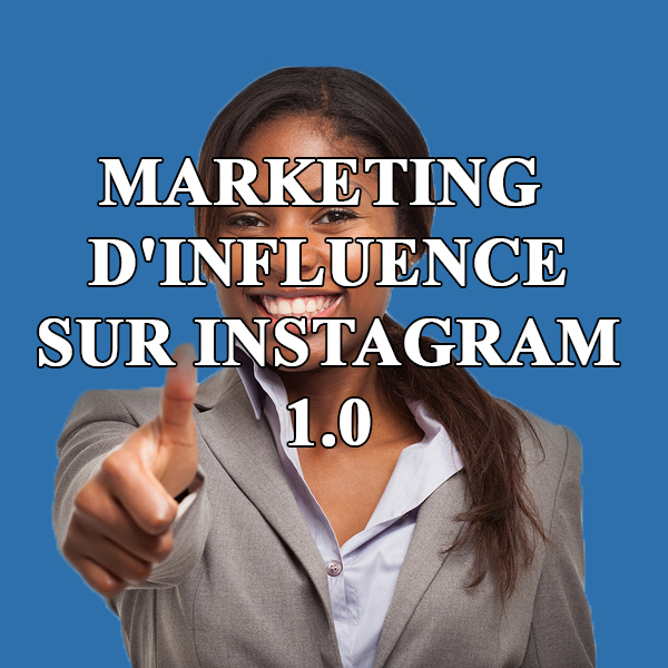 MARKETING INFLUENCE SUR INSTAGRAM